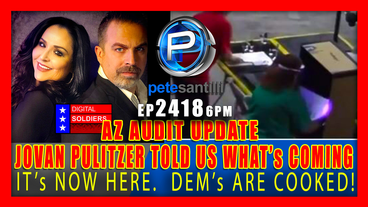EP 2318-6PM AZ AUDIT UPDATE: JOVAN PULIZTER TOLD US WHAT WAS COMING…IT'S NOW HERE!