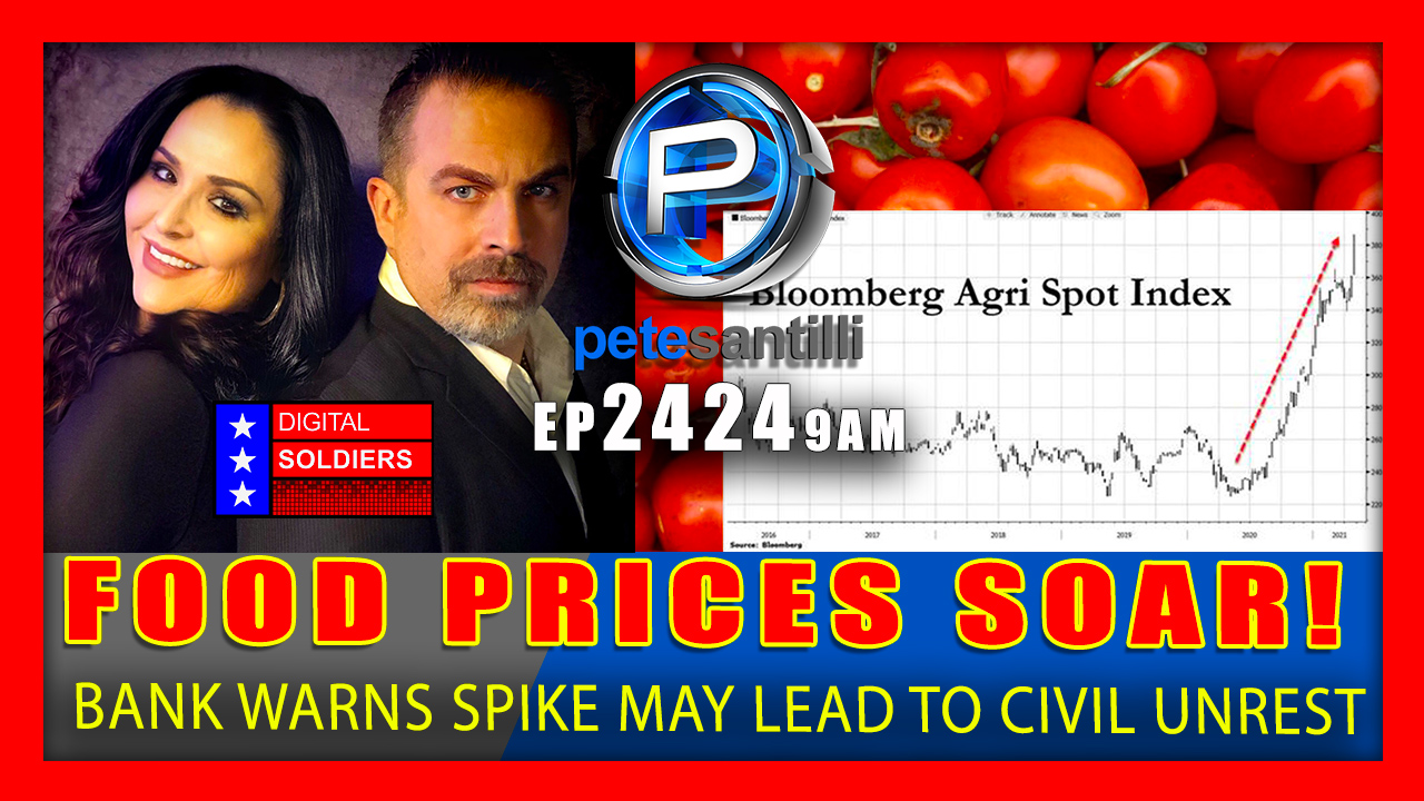 EP 2424-9AM FOOD PRICES SOAR! BANK WARNS SPIKE MAY LEAD TO SOCIAL UNREST