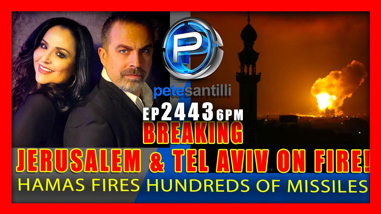 EP 2443-6PM BREAKING: JERUSALEM & TEL AVIV ON FIRE! HAMAS FIRES HUNDREDS OF ROCKETS AT ISRAEL