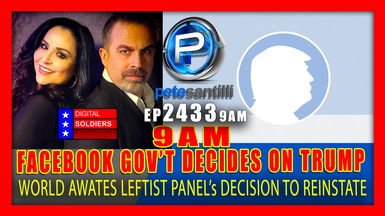 EP 2433-9AM FACEBOOK 'GOVERNMENT' TO ANNOUNCE DECISION TO REINSTATE TRUMP AT 9AM