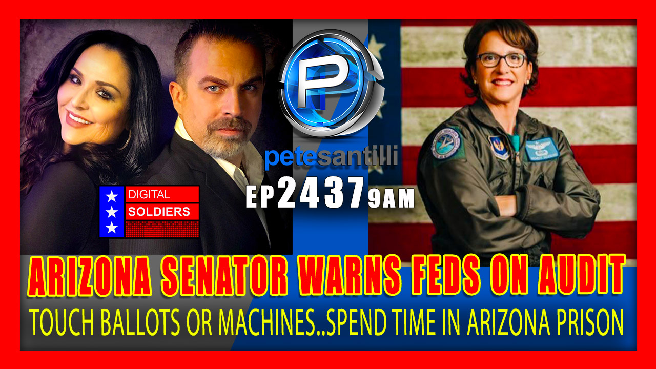 "EP 2437-9AM AZ Senator Warns Feds: ""Touch Arizona Ballots or Machines…Spend Time in an Arizona Prison"""