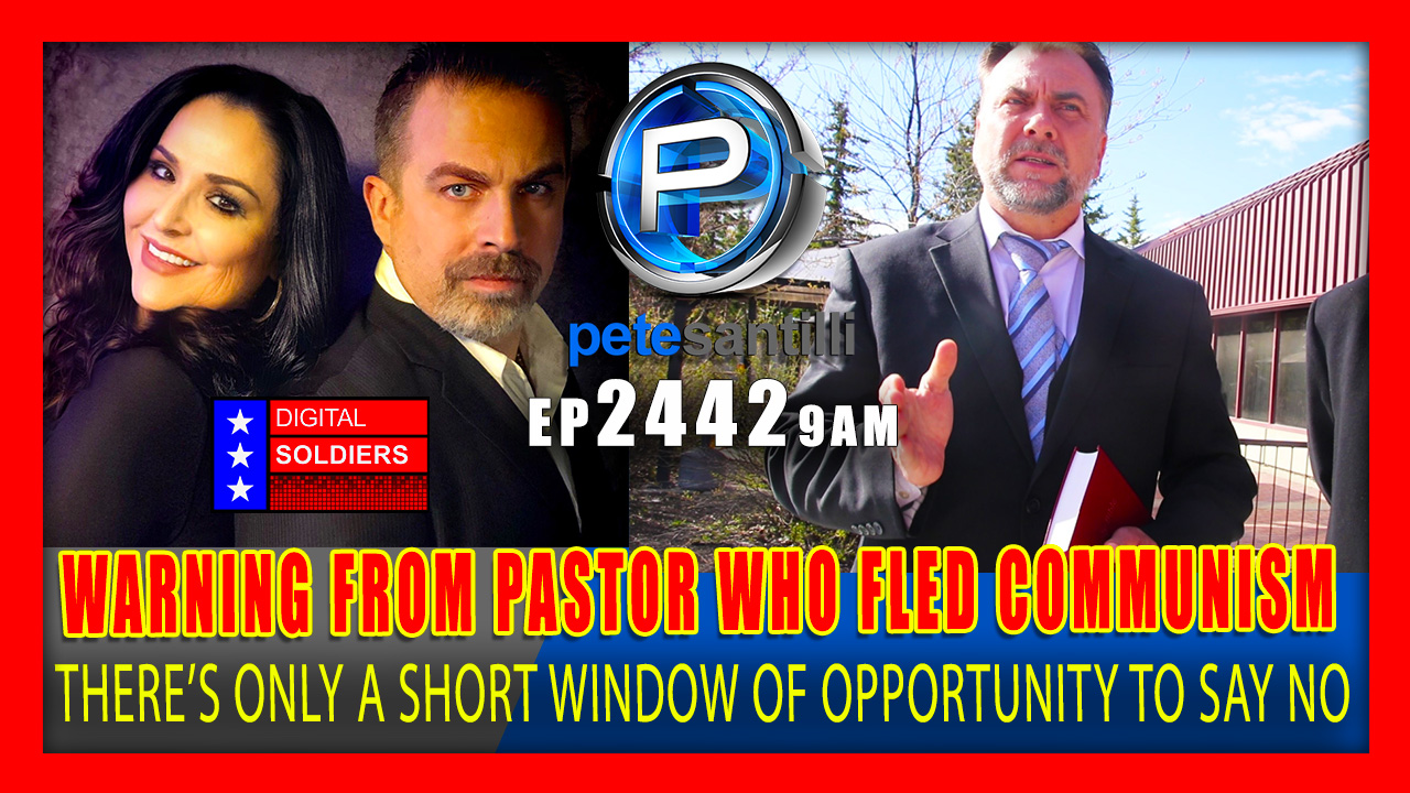 "EP 2442-9AM WARNING FROM PASTOR WHO FLED COMMUNISM: ""ONLY SHORT WINDOW OF OPPORTUNITY TO SAY NO"""
