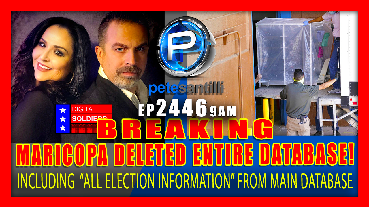 EP 2446-6PM BREAKING: Maricopa County Elections Officials DELETED ENTIRE DATABASE from Voting Machines